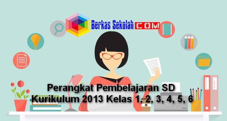 Perangkat Pembelajaran Sd Kurikulum 2013 Kelas 1 2 3 4 5 6 Berkas Sekolah