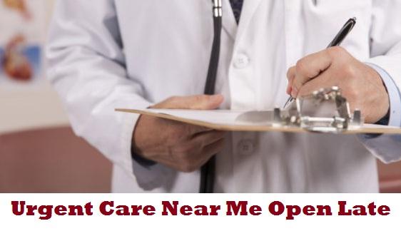 Urgent Care Near Me Open Late
