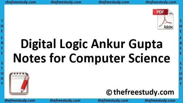 Digital Logic Ankur Gupta Class Notes for Computer Science
