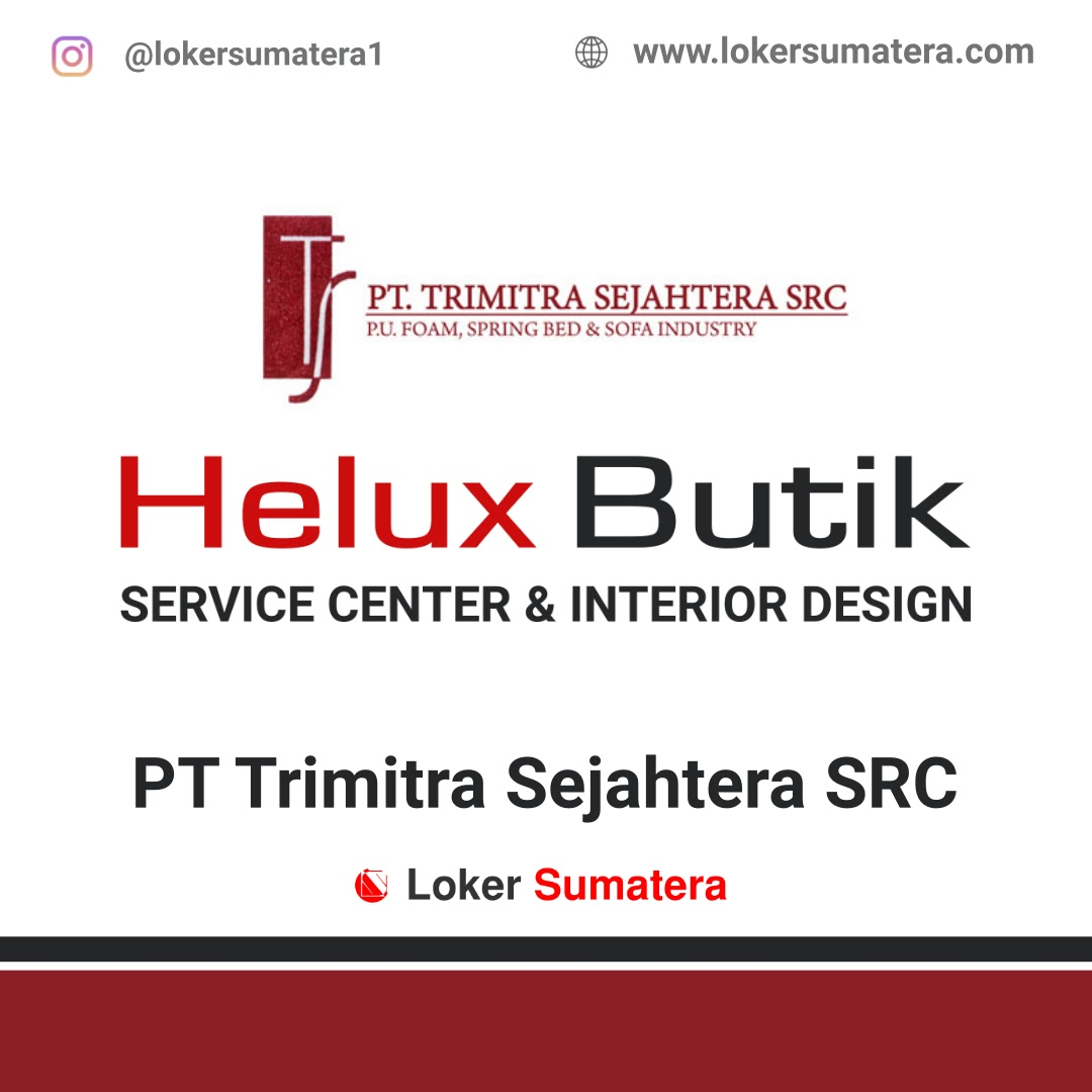 Lowongan Kerja Pekanbaru: PT Trimitra Sejahtera SRC Desember 2020