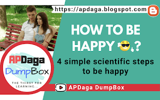 Why are we un-happy in life?  [Scientific Solution to be happy] | APDaga | DumpBox