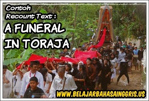 Contoh Recount Text : A Funeral In Toraja. www.belajarbahasainggris.us