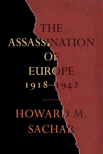 the assassination of europe 1918 1942, howard sachar, history, communism, germany, rosa luxemborg, jews, nazi, adolf hitler