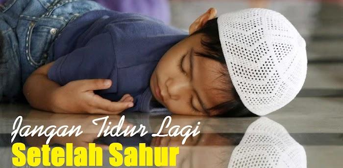 Setelah Sahur Rasulullah Anjurkan Agar Tidak Langsung Tidur Lagi, Ternyata Begini Manfaat Luar Biasanya Bagi Kesehatan