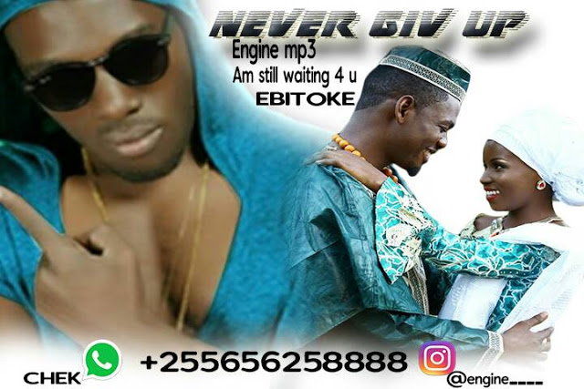 Audio [New]  ||  Engine - Never Give Up || Download Mp3