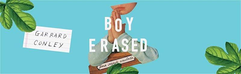 Hora de Ler: Boy Erased - Garrard Conley