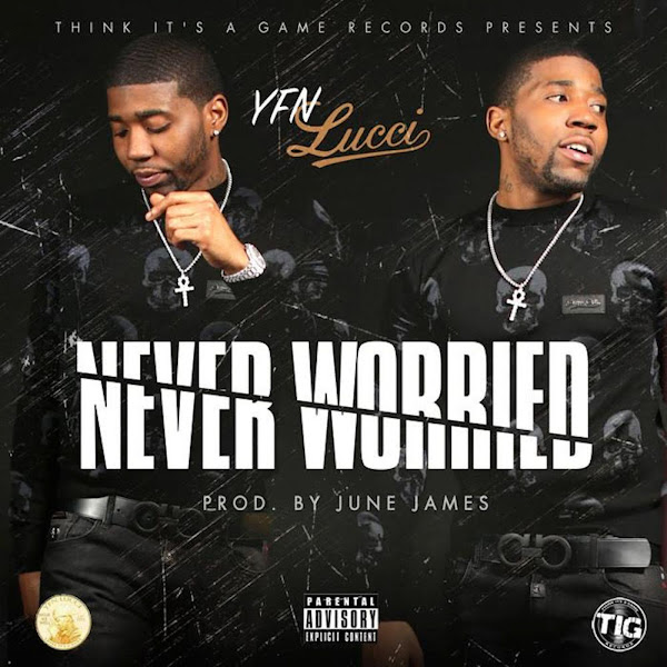 YFN Lucci - Never Worried - Single Cover