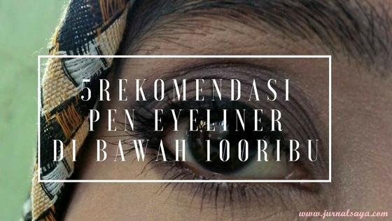 rekomendasi-pen-eyeliner-di-bawah-100ribu