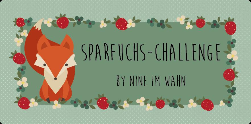 http://nine-im-wahn.blogspot.de/2016/02/sparfuchs-challenge-2-ankundigung.html