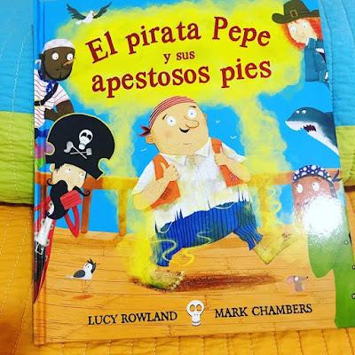 Que estás leyendo, el pirata pepe y sus apestosos piés, picarona, obelisco, yo leo, regala libros, lecturas, album ilustrado, piratas, píes, queso, marck chambers, ilustraciones, barcos piratas, lucy rowland