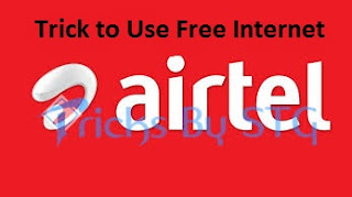 Tricks to Use Airtel 3G/4G Internet on Mobile for Free