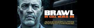 brawl in cell block 99 soundtracks-99 hucre blogunda kavga muzikleri