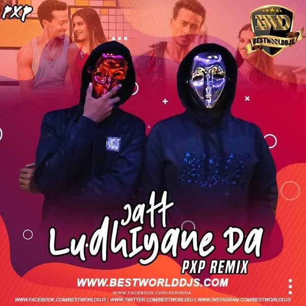 Jatt Ludhiyane Da (Remix) - SOTY 2 - PXP