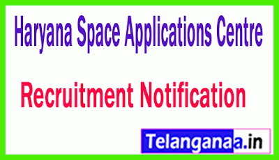 Haryana Space Applications Centre HARSAC Recruitment Notification