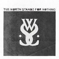 [2010] - The North Stands For Nothing [EP]