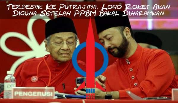 Terdesak Ke Putrajaya, Logo Roket Akan Diguna Setelah PPBM Bakal Diharamkan