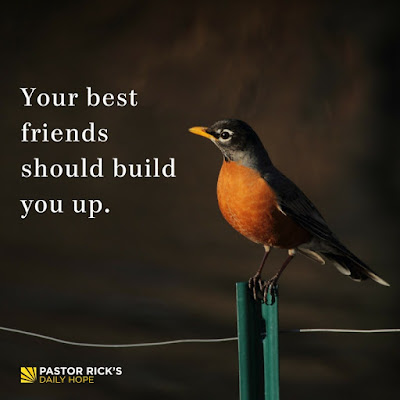 Find Friends Who Build You Up by Rick Warren