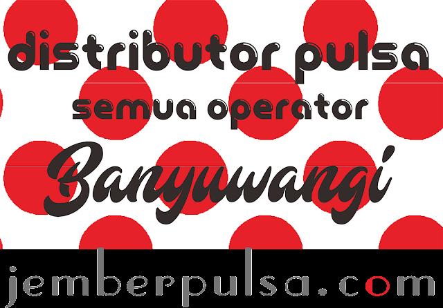 Distributor Pulsa Banyuwangi