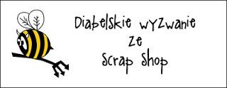 http://diabelskimlyn.blogspot.com/2017/04/wyzwanie-diabelskie-ze-scrap-shop.html
