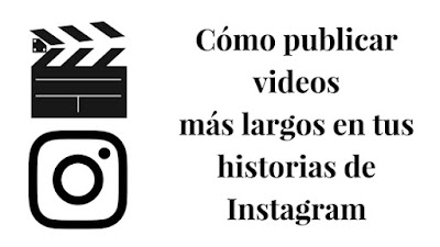 como-publicar-videos-mas-largos-en-historias-de-instagram
