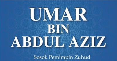 Biografi Umar bin Abdul Aziz (Bagian 2)