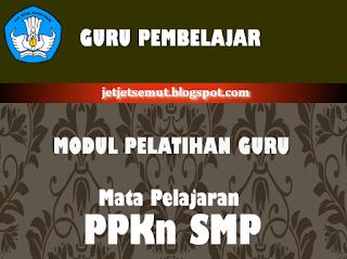 Guru Pembelajar; Modul PKN SMP Modul PKB 2017 PKN SMP