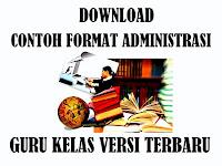 Download Contoh Format Administrasi Guru Kelas Versi Terbaru