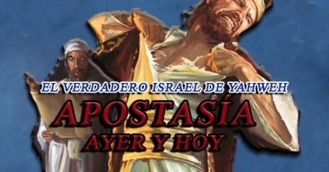 EL YISRAEL DE YAHWEH: APOSTASÍA EL APARTARSE DE LA CREENCIA