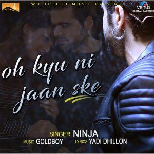 Oh Kyu Ni Jaan Ske Ninja (2016) Punjabi