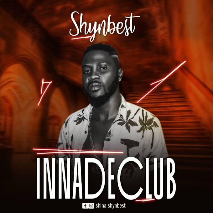 [Music] Shynbest – Inna De Club