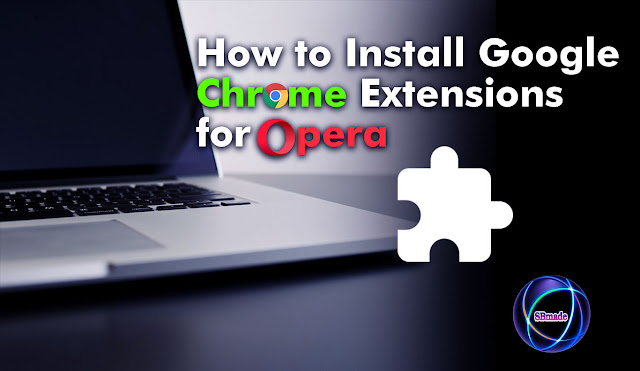 Install Google Chrome Extensions for Opera