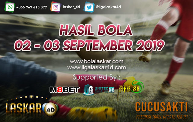 HASIL BOLA TANGGAL 02 – 03 September  2019