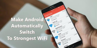 How To Make Android, Automatically Switch To Strongest WiFi