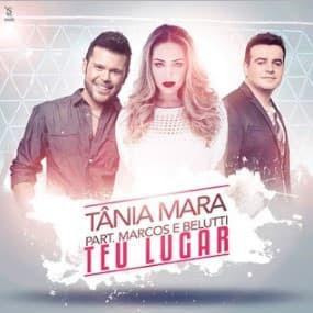 Baixar Musica Teu Lugar Tânia Mara Part. Marcos e Belutti MP3 Gratis
