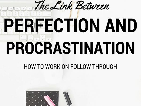 Perfection and Procrastination