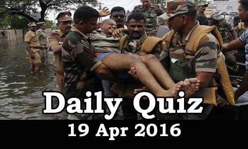 Daily Current Affairs Quiz - 19 Apr 2016