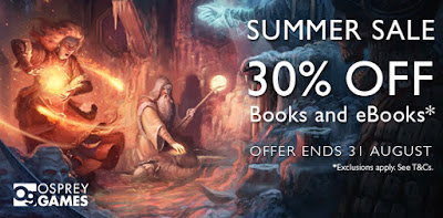 Summer Sale - 30% off Books and eBooks, New Releases and Preorders plus News from the Osprey Games Team!