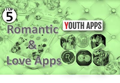 Top 5 Romantic & Love Apps - Youth Apps - Best Website for