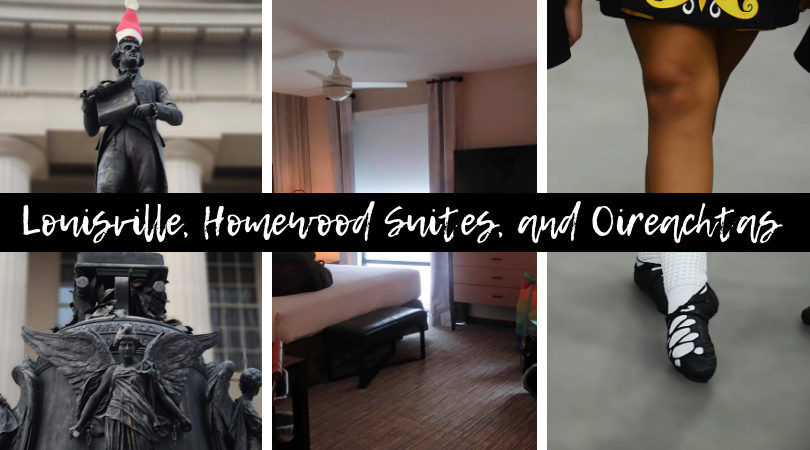 Louisville, Homewood Suites, and First Oireachtas