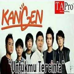Kangen Band - Untukmu Tercinta