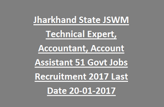 Jharkhand State Watershed Mission JSWM Technical Expert, Accountant, Account Assistant 51 Govt Jobs Recruitment 2017 Last Date 20-01-2017