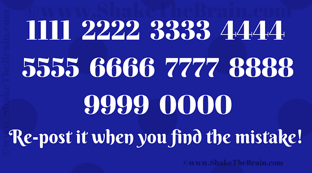 1111 2222 3333 4444 5555 6666 7777 8888 9999 0O00 Re-post it when you find the mistake!