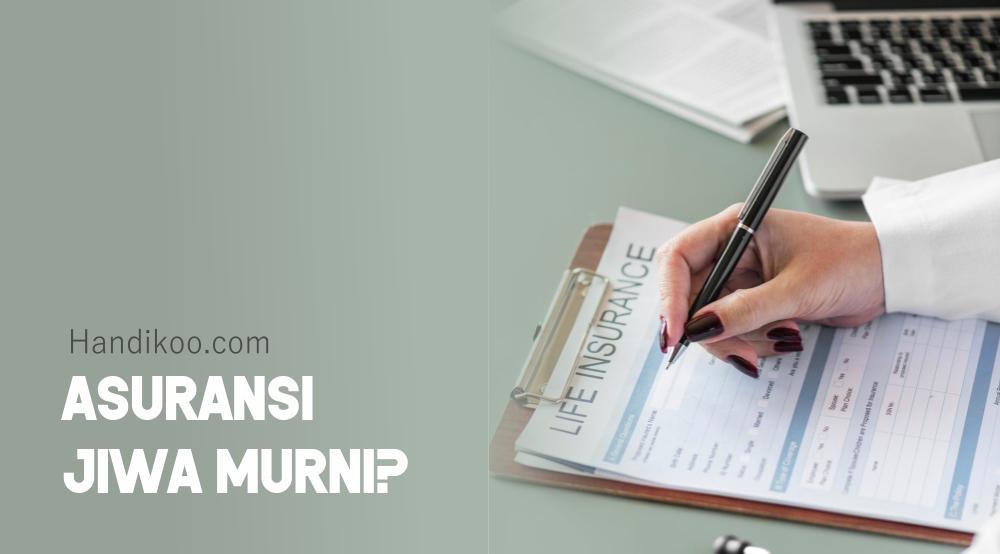 3 Hal tentang Premi Asuransi Jiwa Murni