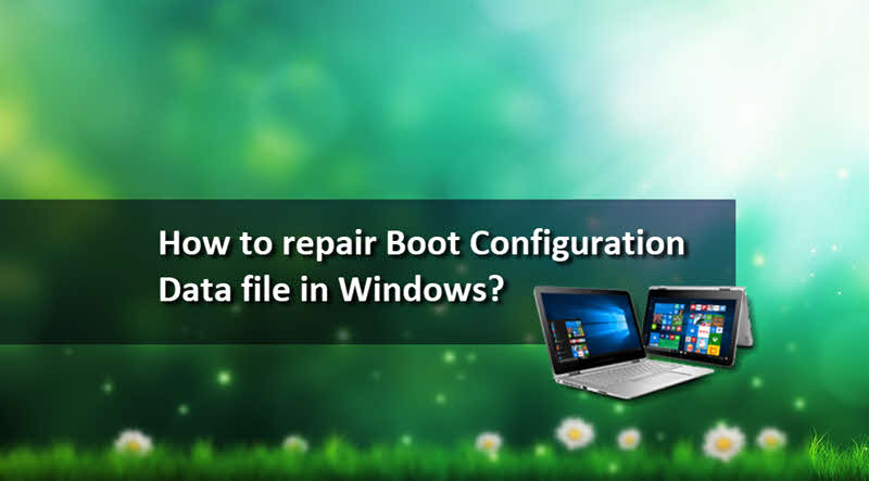 How to repair the Boot Configuration Data (BCD) file in Windows 10?