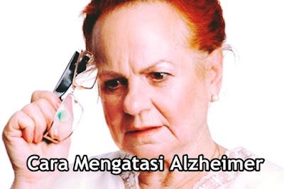Cara Mengatasi Alzheimer Secara Tepat