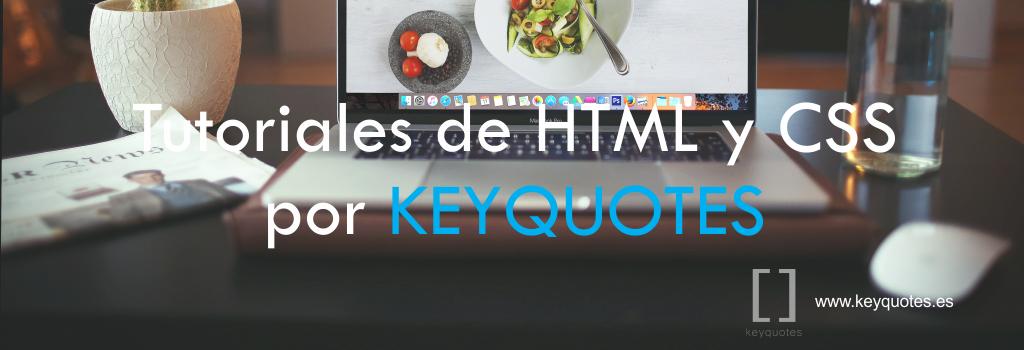 Tutoriales de HTML y CSS por KEYQUOTES