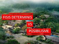Paham Fisis Determinis dan Possibilis dalam Geografi