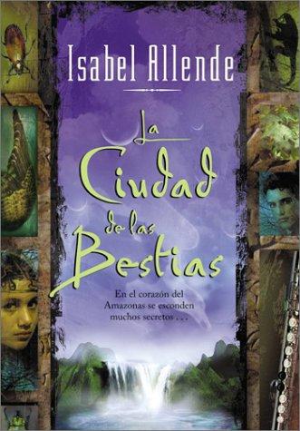La ciudad de las bestias – Isabel Allende