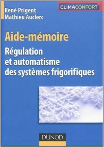 Livre : Aide-mémoire - Régulation et automatisme des systèmes frigorifiques PDF