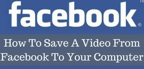 how to save video from facebook to my computer